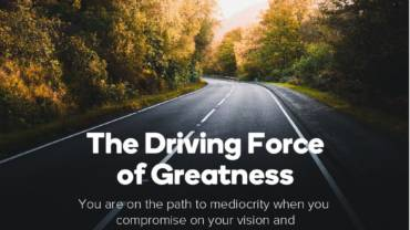 The Driving Force of Greatness