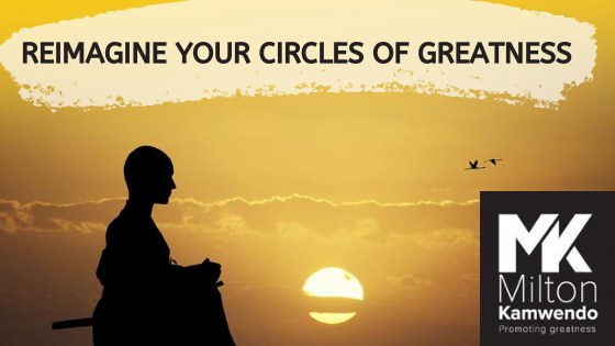 Reimagine Your Circles of Greatness