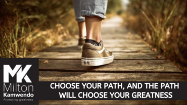 Choose Your Path, and the Path will Choose Your Greatness